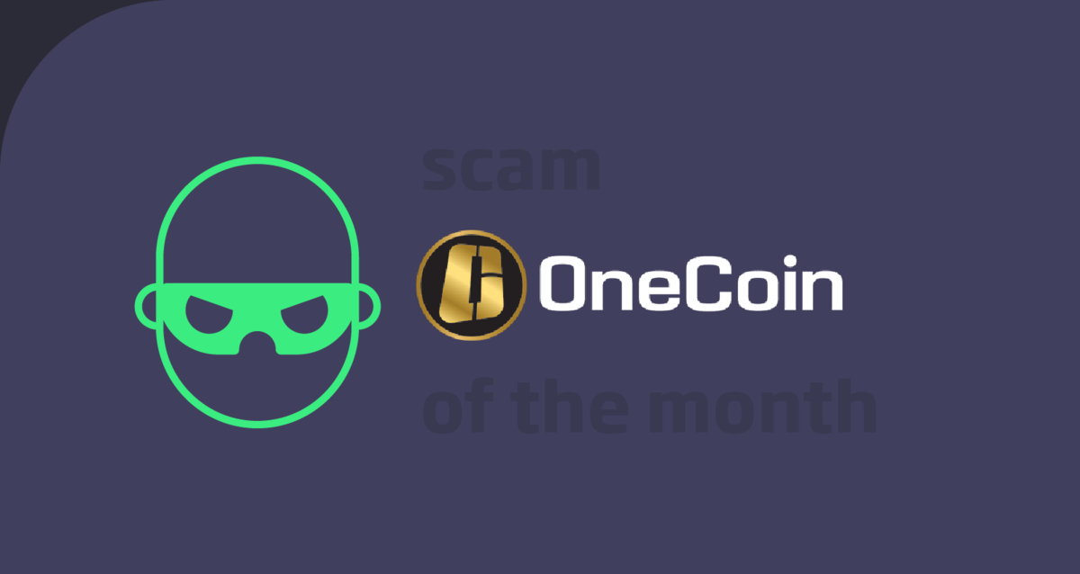 Scam Of The Month – OneCoin